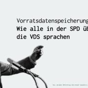 Vorratsdatenspeicherung: Wie alle in der SPD über die VDS sprachen